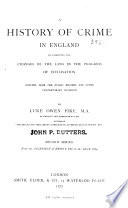 A History Of Crime In England Illustrating The Changes Of The Laws In The Progress Of Civilisation