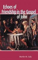 Echoes of Friendship in the Gospel of John