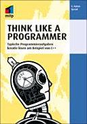 Think Like a Programmer - Deutsche Ausgabe: Typische ...