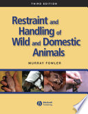 Restraint and Handling of Wild and Domestic Animals Book