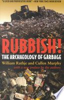 """Rubbish!: The Archaeology of Garbage"" by William L. Rathje, Cullen Murphy"