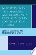 Igbo Women In The Diaspora And Community Development In Southeastern Nigeria