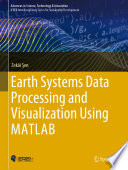 Earth Systems Data Processing and Visualization Using MATLAB