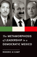 The Metamorphosis of Leadership in a Democratic Mexico
