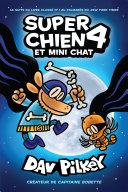 Super Chien : N° 4 - Super Chien et Mini Chat Pdf/ePub eBook
