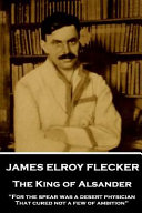 James Elroy Flecker - The King of Alsander