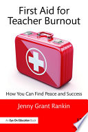 First Aid for Teacher Burnout Book