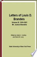Letters of Louis D  Brandeis  Volume IV  1916 1921