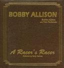 Bobby Allison: A Racer's Racer