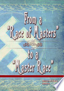 From a  Race of Masters  to a  Master Race   1948 to 1848 Book