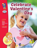 Celebrate Valentines Day Gr. K-3