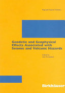 Geodetic And Geophysical Effects Associated With Seismic And Volcanic Hazards