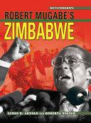 Robert Mugabe's Zimbabwe (Revised Edition)
