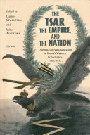 The Tsar  The Empire  and The Nation