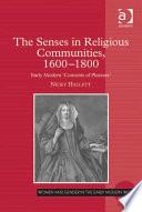 The Senses in Religious Communities  1600   1800