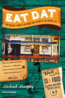 Pdf Eat Dat New Orleans: A Guide to the Unique Food Culture of the Crescent City Telecharger