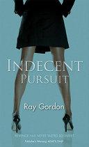 Indecent Pursuit