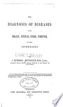 The Diagnosis of Diseases of the Brain  Spinal Cord  Nerves  and Their Appendages