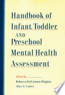 Handbook of Infant  Toddler  and Preschool Mental Health Assessment