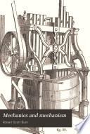 Mechanics and Mechanism
