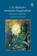 Pdf J.G. Ballard's Surrealist Imagination Telecharger