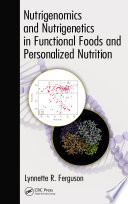 Nutrigenomics And Nutrigenetics In Functional Foods And Personalized Nutrition Book PDF