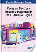 Cases On Electronic Record Management In The Esarbica Region