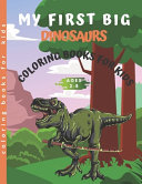 My First Big Dinosaur Coloring Books for Kids Ages 2 8