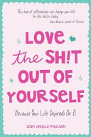 Love the Sh t Out of Yourself Book