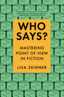 Pdf Who Says?: Mastering Point of View in Fiction Telecharger