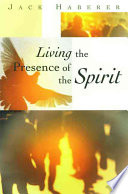 Living the Presence of the Spirit