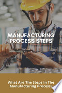 Manufacturing Process Steps