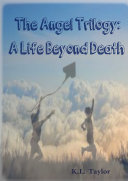 The Angel Trilogy  A Life Beyond Death