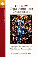 Refresh Your Faith  The New Directory for Catechesis  Highlights and Summaries for Catechists and Pastoral Leaders