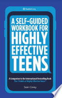 A Self Guided Workbook for Highly Effective Teens Book