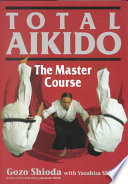 Total Aikido  : The Master Course