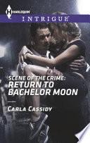 Scene Of The Crime Return To Bachelor Moon