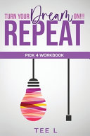 Turn Your Dream On Repeat   Pick 4 Lottery Workbook