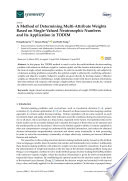 A Method of Determining Multi-AttributeWeights Based on Single-Valued Neutrosophic Numbers and Its Application in TODIM