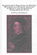 Shakespeare S Philosophy Of History Revealed In A Detailed Analysis Of Henry V And Examined In Other History Plays