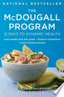 """The McDougall Program: 12 Days to Dynamic Health"" by John A. McDougall"