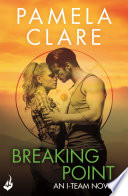 Breaking Point  I Team 5  A series of sexy  thrilling  unputdownable adventure