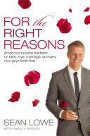 For the Right Reasons: America's Favorite Bachelor on Faith, ...
