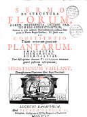 Discours sur la structure des fleurs... et l'Etablissement de trois nouveaux genres de plantes... par Sébastien Vaillant... Sermo de structura florum et Constitutio trium novorum generum plantarum... per Sebastianum Vaillant...