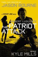 Robert Ludlum s  TM  The Patriot Attack