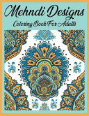 Mehndi Designs Coloring Book for Adults