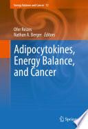Adipocytokines, Energy Balance, and Cancer
