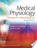 """Medical Phisiology: Principles for Clinical Medicine"" by Rodney A. Rhoades, David R. Bell"