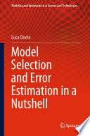 Model Selection and Error Estimation in a Nutshell