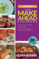 The Make Ahead Cookbook  2nd Edition  Book